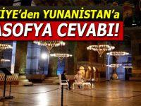 Türkiye'den Yunanistan'a Ayasofya cevabı!