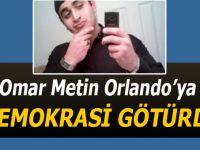 Omar Metin Orlando'ya demokrasi götürdü!