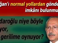 """""""Erdoğan'ı normal yollardan gönderme imkânı bulunmuyor!"""""""