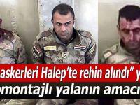 """""""Türk askerleri Halep'te rehin alındı"""" yalanı!"""