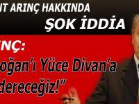 """Bülent Arınç: """"Erdoğan'ı Yüce Divan'a Göndereceğiz!"""""""