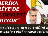 """""""ABD, Suriye'de PKK Devleti kuruyor!"""""""