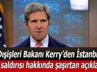 ABD Dışişleri Bakanı John Kerry'den İstanbul'daki terör saldırısı hakkında şaşırtan açıklama