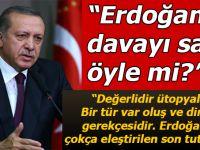"""""""Erdoğan davayı sattı, öyle mi?"""""""