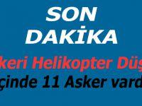 İçinde 11 kişinin olduğu askeri helikopter düştü!