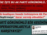 """""""AK Parti görünümlü bir kesimin algı operasyonlarıyla karşı karşıyayız!."""""""