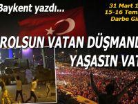 Sinan Baykent yazdı; Kahrolsun vatan düşmanları, yaşasın vatan!
