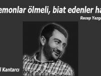 """Şehid Halil Kantarcı: """"Pokemonlar ölmeli, biat edenler hariç..."""""""