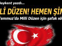 Sinan Baykent yazdı; 16 Temmuz'da Millî Düzen için Şafak Söktü!