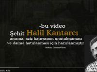 Şehid Halil Kantarcı anısına...