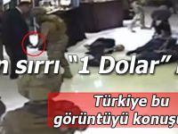 """Türkiye bu görüntüleri konuşuyor;  İşin sırrı """"1 dolar"""" mı?"""