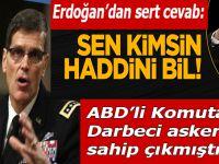 "Cumhurbaşkanı Erdoğan'dan ABD'li komutana; ""Sen kimsin! Haddini bil!"""