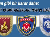 Kuvvet komutanlıkları Milli Savunma Bakanlığı'na bağlandı