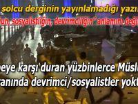İşte solcu derginin yayınlamadığı o yazı; Bugün Türkiye devriminin on birinci günü!