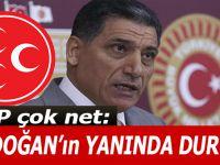MHP çok net:  Erdoğan'ın yanında durun