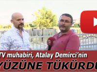 Beyaz TV muhabiri, Fetullahçı Atalay Demirci'nin yüzüne tükürdü!