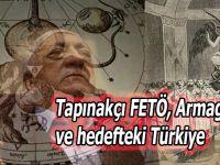 Tapınakçı FETÖ, Armagedon ve hedefteki Türkiye