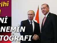 Yeni dönem, tarihî an; Erdoğan ve Putin bir araya geldi!