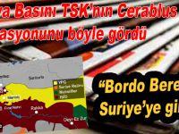 """Dünya basını Cerablus'u böyle gördü; """"Bordo Bereliler Suriye'ye girdi!"""""""