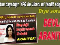 """""""Sen sırtını dayadığın YPG'yle ülkeni mi tehdit ediyorsun?"""" diye soracak bir devlet aranıyor!"""