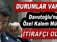 Durumlar vahim; Davutoğlu'nun Özel Kalem Müdürü itirafçı oldu!