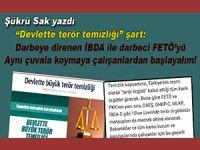 """Şükrü Sak yazdı; Devlette """"terör temizliği"""" şart; İBDA ile FETÖ'yü aynı kategoriye koyanlardan başlayalım!"""