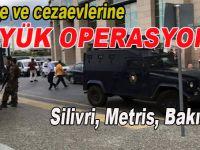 Adliye ve Cezaevlerine büyük operasyon; çok sayıda gözaltı var!