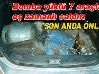 Bomba yüklü 7 araçla eş zamanlı saldırı son anda önlendi!