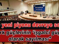 ABD kuklası gayr-ı meşru  Irak meclisinden Türkiye ile ilgili küstah çıkış!
