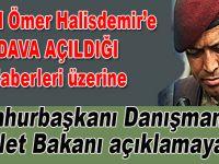 Şehid Ömer Halis Demir'e dava açıldığı haberleri üzerine Adalet Bakanı açıklama yaptı!