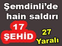 Şemdinli'de hain saldırı; 17 şehid, 27 yaralı!