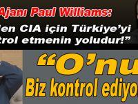 """Eski FBI Ajanı Williams, """"Gülen, CIA için Türkiye'yi kontrol etmenin yoludur!"""""""
