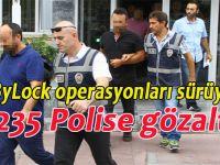 ByLock operasyonu; 235 polise gözaltı!
