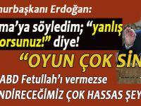 """Cumhurbaşkanı Erdoğan'dan ABD'ye rest; """"Obama'ya söyledim, """"yanlış yapıyorsunuz!"""" diye!"""""""