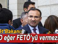 """Adalet Bakanı; """"ABD eğer FETÖ'yü vermezse..."""""""