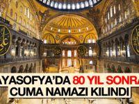 Ayasofya'da 80 yıl sonra ilk Cuma namazı
