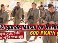 İki gün içinde 600 PKK'lı Musul ve Kerkük'e geldi!