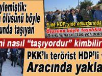 """PKK'lının ölüsünü omuzunda taşıyan, """"dirisini"""" arabasında taşırken yakalandı!"""