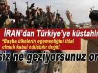 İran'dan Türkiye'ye yine küstahlık!