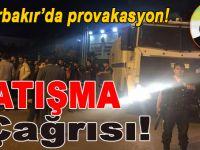 Diyarbakır'da tehlikeli provokasyon çağrısı!