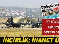 İncirlik; ihanet üssü; ABD'nin tertiplediği gizli toplantıya; FETÖ, PKK, ve NATO temsilcileri de katıldı!