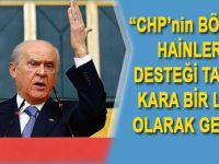 """Devlet Bahçeli; """"CHP'nin bölücü hainlere destek olması siyasi tarihimize kara leke olarak geçmiştir."""""""