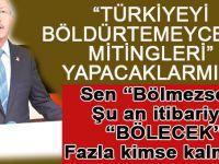 """CHP yine tezgah peşinde; """"Türkiye'yi böldürtmeyeceğiz"""" mitingleri yapacaklarmış!"""