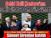 Şehid Halil Kantarcı'nın oğulları Ali Cihat ve Ömer'in sünnet töreni gerçekleşti