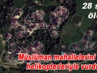 Müslüman mahallelerini savaş helikopterleriyle vurdular; 28 sivil öldü!