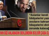 """Cumhurbaşkanı Erdoğan; """"Aslanlar kendi hikayelerini yazmadıkça..."""""""