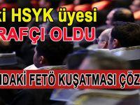 Eski HSYK üyesi itirafçı oldu; Yargıdaki FETÖ kuşatması çözüldü!