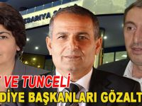 Siirt ve Tunceli Belediye başkanları gözaltında!