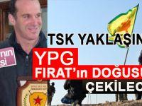TSK yaklaşmaya başlayınca durum değişti; YPG'li teröristler Fırat'ın doğusuna dönecek