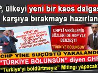 """""""CHP, ülkeyi yeni bir kaos dalgasıyla karşı karşıya bırakmaya hazırlanıyor"""""""